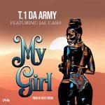 download:-t.1-da-army-ft-jae-cash-–-my-girl-(prod-by-beat-freak)