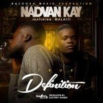 download:-nadvan-kay-ft-malaiti-–-true-definition-(prod-by-electric-hands)