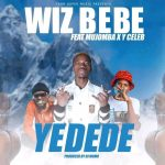 download:-wiz-bebe-ft-mujomba-&-y-celeb-–-yadede-(prod-by-dj-momo)