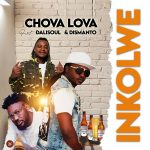 download:-chova-lova-ft-dalisoul-&-dismanto-–-inkolwe-(prod-by-dismanto)