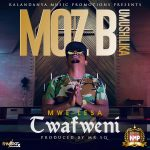 download:-moz-b-umushilika-–-mwe-lesa-twafweni-–-(prod-by-sq-&-cassy-beats)