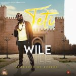 download:-wile-–-teti-(prod-by-kekero)