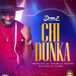 download:-drimz-–-chi-dunka-(prod-by-kekero-&-shenky)