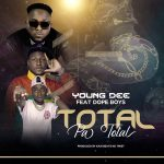 download:-young-dee-ft-dope-boys-–-total-pa-total-(prod-twist-&-cassy-beats)