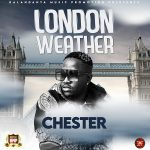 download:-chester-–-london-weather-(prod-by-silva-zambia)
