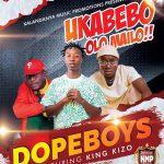 download:-dope-boys-ft-king-kizo-–-ukabebo-olo-mailo-(prod-by-sq-beats)