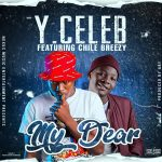 download:-y-celeb-ft-chile-breezy-–-my-dear-(prod-by-superever)