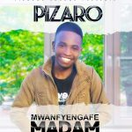 download:-pizzaro-–-mwanfyengafye-madam-(prod-by-pizzaro-sounds)