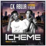 download:-ck-abuja-ft-y-celeb-–-icheme-(prod-by-drop-dizo)