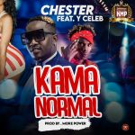 download:-chester-ft-y-celeb-–-kama-normal-(prod-by.-morepwer)