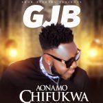 download:-gjb-–-aonamo-chifukwa-(prod-by-ken-dee)