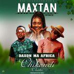 download:-maxtan-feat-mr-daxon-–-chikondi-chako-(prod.-by-dj-kasi)
