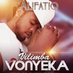 download:-alifatiq-–-vilimba-vonyeka-(prod-by-overdoze)