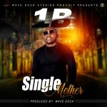 download:-1b-–-single-mothers-(prod-by-wave-dock)